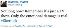 Emotional damage. that pretty much sums up Moffats shows..