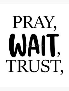"""""""Pray Wait Trust Bible Verse Quote"""" Mounted Print by badrlahmidi   Redbubble First Fathers Day, Funny Fathers Day, Best Dad Gifts, Gifts For Dad, Bible Verses Quotes, Wood Print, Boyfriend Gifts, Pray, Trust"""