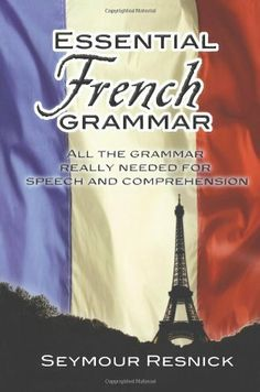 Essential French Grammar (Dover Language Guides Essential Grammar) by Seymour Resnick, http://www.amazon.com/dp/0486204197/ref=cm_sw_r_pi_dp_s80stb1XZDWM0