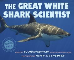 Nonfiction Picture Book Wednesday: The Great White Shark Scientist — Kid Lit Frenzy