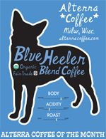 Alterra coffee - Blue Heeler- Right from the motherland... milwaukee