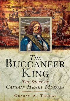 The Buccaneer King: The Story of Captain Henry Morgan is now available as an ebook for the first time!