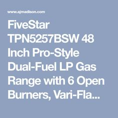 FiveStar TPN5257BSW 48 Inch Pro-Style Dual-Fuel LP Gas Range with 6 Open Burners, Vari-Flame Simmer on Front Burners, 3.69 cu. ft. Convection Oven, Self-Cleaning and Double Sided Grill/Griddle: Stainless Steel with Brass Package