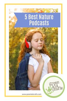 Does listening to science, technology, and nature podcasts your way of escaping the busy urban life? We've listed 5 best nature podcasts for you! #greensummer #kidscrafts #kidscraftideas #naturepodcast #kidsactivitiesathome #artsandcraftsforkids #kidscreativity #shareyourplaywithme #keepingkidsbusy #homeschoolingideas #littlelearners #childledlearning #educationalactivities #creativelearning #creativelearning #greenkidcrafts⠀