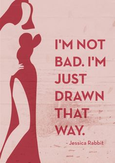 Jessica Rabbit - Who Framed Roger Rabbit - Quote