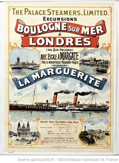 The Palace steamers, limited. Excursions Boulogne sur mer à Londres (en six heures)... La Marguerite... : [affiche] / [non identifié] - 1 Travel Ads, Travel Posters, Old Sailing Ships, Excursion, Image Categories, Retro Illustration, Safari, Vintage Travel, Vintage Posters