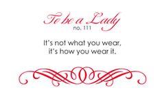 To Be A Lady #111 It's Not What You Wear, It's How You Wear It.