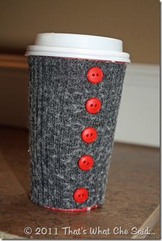 Sweater cup cozy.  LUV  (To use on re-usable cups, of course.)