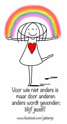Voor wie niet anders is maar anders wordt gevonden #Jabbertje Happy Quotes, Great Quotes, Me Quotes, Inspirational Quotes, Love Words, Beautiful Words, Learn Dutch, Dutch Words, Coaching