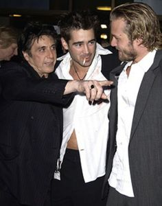 Al Pacino, Colin Farrell and Heath Ledger - you have GOT to be pulling my chain...all THAT ...TOGETHER.....well f**k me