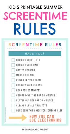 Screentime Rules for Kids on Summer Break Screentime Rules for Summer. Printable Screentime Rules is a checklist of personal tasks, chores & educational / screen-free activities to earn screen time.