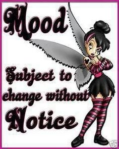 Fibro: Mood subject to change without notice. Depends on the level of pain or depression