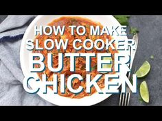 Slow Cooker Butter Chicken - One Lovely Life