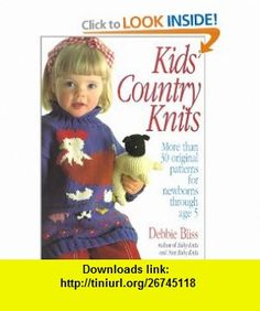Kids Country Knits (9780312098377) Debbie Bliss , ISBN-10: 0312098375  , ISBN-13: 978-0312098377 ,  , tutorials , pdf , ebook , torrent , downloads , rapidshare , filesonic , hotfile , megaupload , fileserve