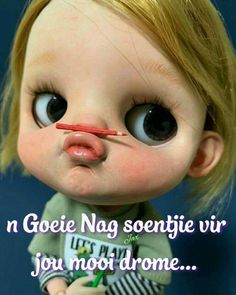 Good Night Blessings, Good Morning Wishes, Goeie Nag, Birthday Qoutes, Evening Quotes, Afrikaans Quotes, Good Night Sweet Dreams, Good Night Quotes, Cute Quotes