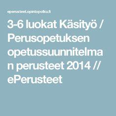 Käsityö / Perusopetuksen opetussuunnitelman perusteet 2014 // ePerusteet