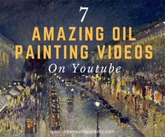 7 Amazing Oil Painting Demonstrations On Youtube