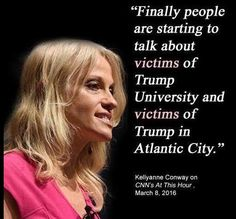 #KellyanneConway, what about the victims of #TrumpUniversity?