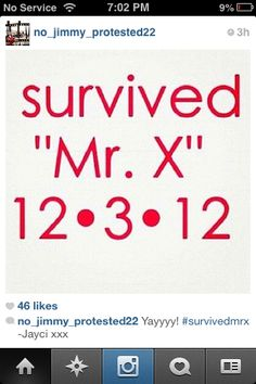 I survived mr. X We have survived SO MANY THINGS it's not even funny.