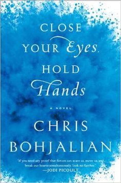 Close Your Eyes, Hold Hands: A Novel: Chris Bohjalian: 9780385534833: Amazon.com: Books