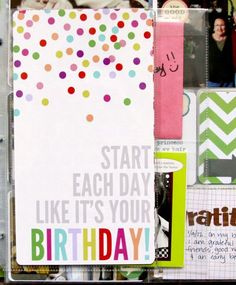 Great idea for each family member's birthday page—use one whole side of a 6x12.