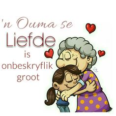 'n ouma se liefde is onbeskryflik groot Bible Verses Quotes, Wisdom Quotes, Qoutes, Aesthetic Names, Afrikaanse Quotes, Grandma Quotes, Goeie More, Birthday Wishes, Life Lessons