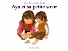 Aya et sa Petite Soeur: Yoriko Tsutsui, Akiko Hayashi, Isabelle Reinharez Realistic Fiction, 5 Year Olds, Books To Buy, Children's Book Illustration, Little Sisters, Book Recommendations, Childrens Books, New Baby Products, Fairy Tales