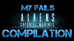 Game over man game over. Aliens Colonial Marines fail compilation