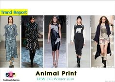 Animal Print  #Fashion Trend for Fall Winter 2014 #Fall2014 #FW2014 #Prints #Trends #LFW