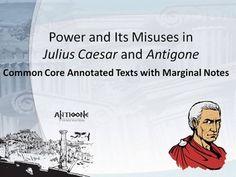 Power and Its Misuses in Julius Caesar and Antigone