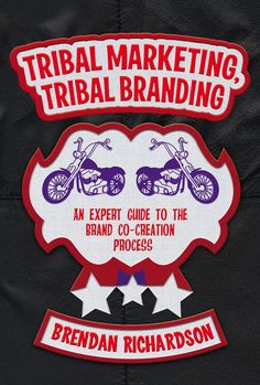 Tribal Marketing, tribal branding by Brendan Richardson