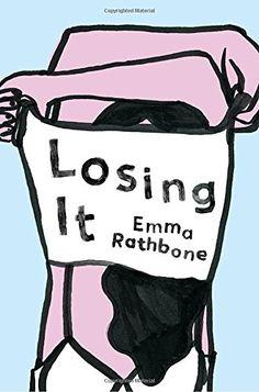 Losing It: A Novel by Emma Rathbone https://www.amazon.com/dp/1594634777/ref=cm_sw_r_pi_dp_CJOExbVYPR4CH