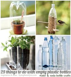 25 Things To Do With Empty Plastic Bottles Gonna have to try some of these with all my water bottles!