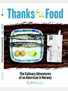 Award-winning food blogger and travel writer Whitney Love invites readers to get to know the Norway she loves through more than 70 delicious recipes. Thanks For The Food: The Culinary Adventures of An American in Norway transports readers to the kitchens of Norway with traditional and modern takes on:  * Norway's famous pepperkaker-Christmas cookies with a peppery snap; * Boller-heavenly cardamom-scented, sugar-laced cinnamon buns; * Norwegian meatballs with traditional brown gravy…