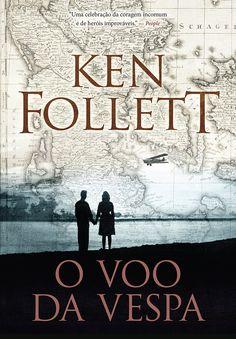 Editora Arqueiro lançará em Junho, O Voo da Vespa, de Ken Follett - Cantinho da Leitura