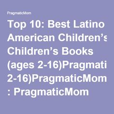 Top 10: Best Latino American Children's Books (ages 2-16)