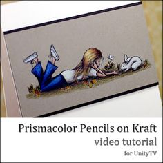 BY Danielle Daws: #tutorial on how to color your images with #Prismacolor Pencils on Kraft paper- UnityTV Episode #79 For handmade greeting cards visit me at My Personal blog: http://stampingwithbibiana.blogspot.com/