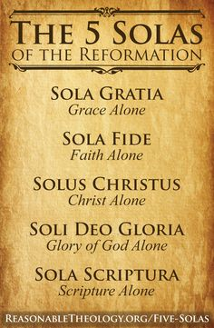 The Five Solas are Latin terms that served as principles of the Reformation. Sola Fide, Sola Gratia, Solus Christus, Sola Scriptura, and Soli Deo Gloria. Reformation Day, Protestant Reformation, Reformation Study Bible, Reformation History, Faith Quotes, Bible Quotes, Bible Verses, Scriptures, Cinco Solas