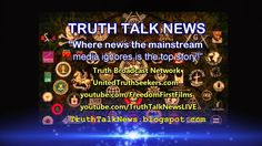 TRUTH TALK NEWS HAS LAUNCHED A NEW WEBSITE http://www.HowardNema.com
