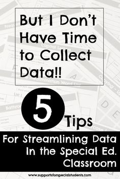 But I Don't Have Time to Collect Data! - Tips for Streamlining Data Collection in the Special Education Classroom
