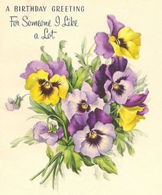 my girlfriend, Liz will soon be celebrating her birthday which means that she will then be the same age ie birthday age as me. She esp loves pansies so i've sent her a few vintage cards & even pressed flowers. Floral Vintage, Art Vintage, Vintage Ephemera, Vintage Paper, Vintage Flowers, Vintage Postcards, Vintage Prints, Vintage Birthday Cards, Vintage Greeting Cards