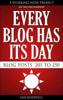 My book of Blog Posts called Every Blog Has Its Day, blog post numbers 201 to 250 is still avail...
