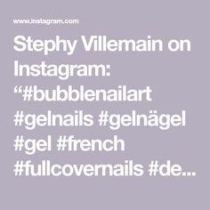 "Stephy Villemain on Instagram: ""#bubblenailart #gelnails #gelnägel #gel #french #fullcovernails #design #technik #nageldesign #nagelstudiobasel #studionails #pigment…"" Nailart, Gel Designs, Bubbles, Instagram"