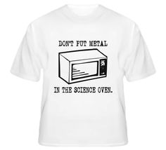 American Hustle Don't Put Metal In The Science Oven Funny T Shirt ...