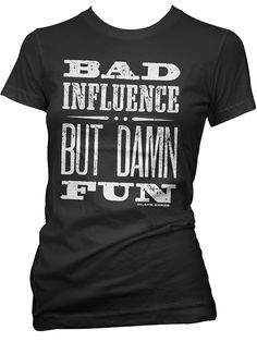 "Women's ""Bad Influence"" Tee by Black Roses Apparel (Black) #InkedShop #wordtee #badinfluence #tee #womens #humor"