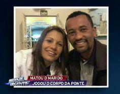 Galdino Saquarema Noticia: Mulher mata o marido e joga o corpo da ponte