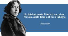 """""""Un bărbat poate fi fericit cu orice femeie, atâta timp cât nu o iubește. Oscar Wilde, Mahatma Gandhi, Mood Pics, Quotes, Life, Google, Decor, Impressionism, Quotations"""