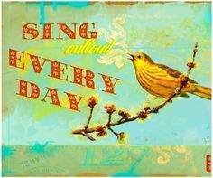 Sing Out loud Every Day  13 x 19 inch print by pleasebestill
