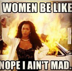 Women Be Like Nope I Aint Mad funny meme lol humor funny pictures funny memes funny photos funny images hilarious pictures Funny Shit, Funny Posts, The Funny, Funny Stuff, Funny Quotes, Funny Memes, Payback Quotes, Madea Meme, Madea Quotes