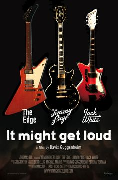It Might Get Loud: by David Guggenheim - Glide Magazine